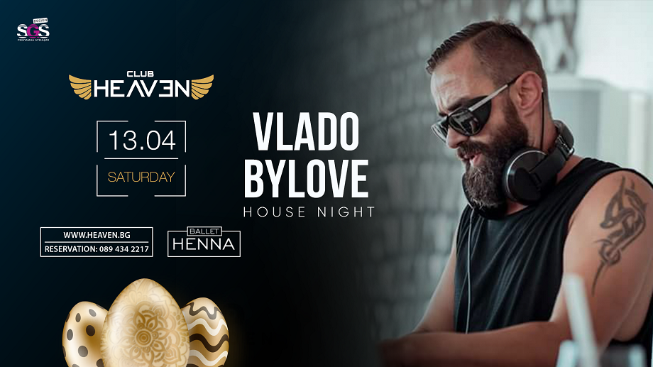 VLADO BYLOVE | HOUSE NIGHT