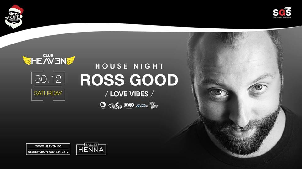 ROSS GOOD | HOUSE NIGHT